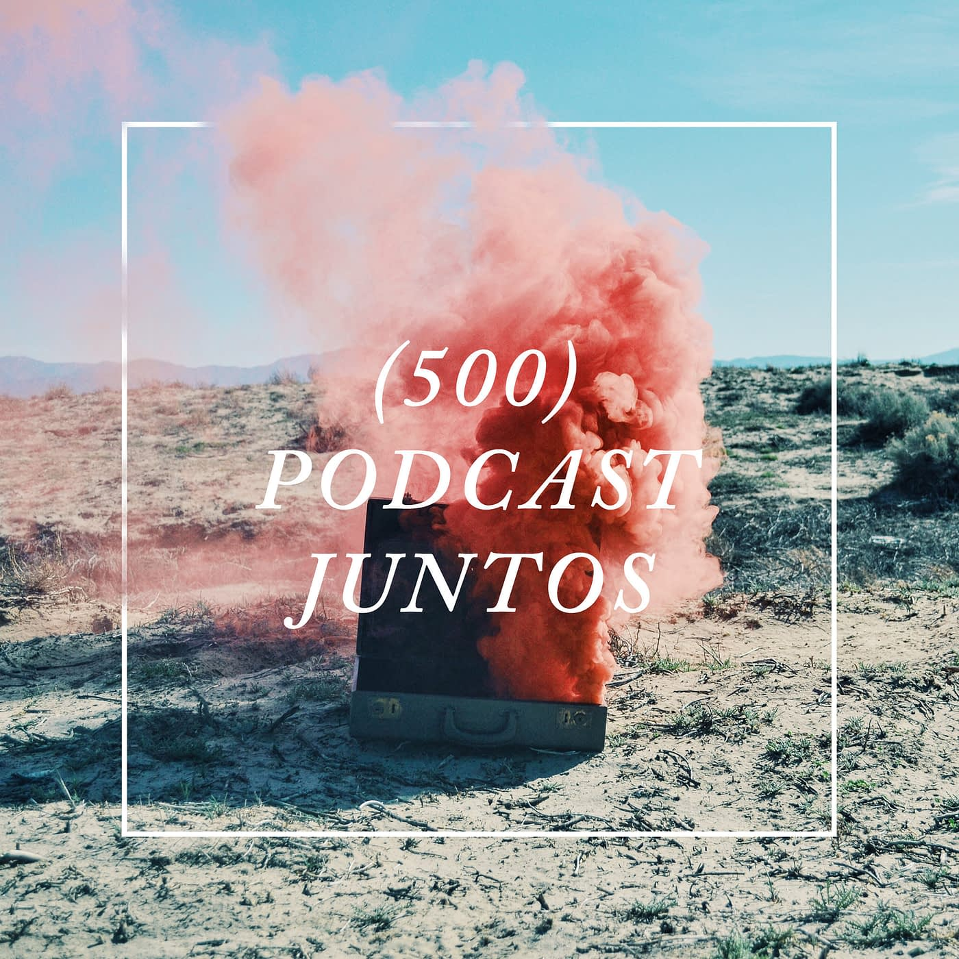 500podcastjuntos